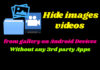 Hide images and videos from gallery without any 3rd party software on Android Devices